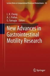 New Advances in Gastrointestinal Motility Research - L. K. Cheng, A. J. Pullan, G. Farrugia (2013)