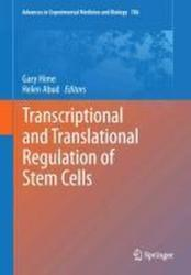 Transcriptional and Translational Regulation of Stem Cells (2013)