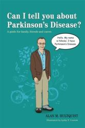 Can I Tell You About Parkinson's Disease? - A Guide for Family, Friends and Carers (2013)