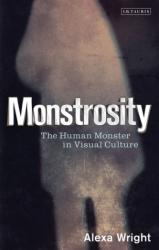 Monstrosity - The Human Monster in Visual Culture (2013)