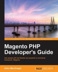 Magento PHP Developer's Guide - Allan Macgregor (2013)
