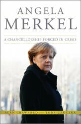 Angela Merkel - A Chancellorship Forged in Crisis (2013)