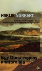 Haklik Norbert - Egy Duna-regény anatómiája (ISBN: 5948429701847)