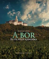 GRÜN, ANSELM - A BOR - ÉG ÉS FÖLD AJÁNDÉKA (ISBN: 9789639053922)