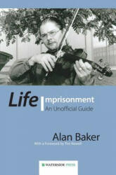 Life Imprisonment - Alan Baker (2013)