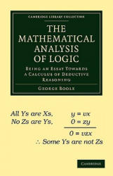 Mathematical Analysis of Logic - Being an Essay Towards a Calculus of Deductive Reasoning (2007)