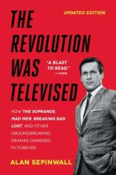 The Revolution Was Televised: The Cops, Crooks, Slingers, and Slayers Who Changed TV Drama Forever (2013)