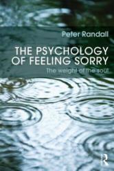 Psychology of Feeling Sorry - Peter Randall (2012)
