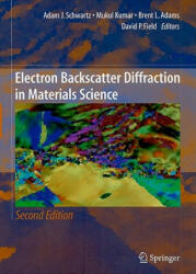 Electron Backscatter Diffraction in Materials Science - Adam J. Schwartz, Mukul Kumar, David P. Field, Brent L. Adams (2009)