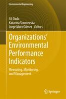 Organizations' Environmental Performance Indicators - Measuring Monitoring and Management (2013)