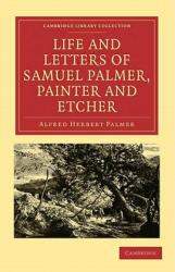 Life and Letters of Samuel Palmer, Painter and Etcher (2003)