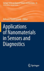 Applications of Nanomaterials in Sensors and Diagnostics - Adisorn Tuantranont (2013)