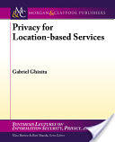 Privacy for Location-Based Services (2013)