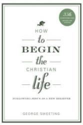 How to Begin the Christian Life (2012)