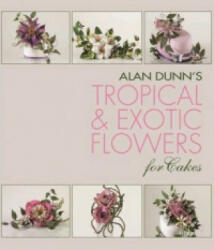 Tropical & Exotic Flowers for Cakes (2013)