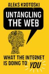 Untangling the Web - Aleks Krotoski (2013)