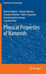 Physical Properties of Nanorods - Roman Krahne, Liberato Manna, Giovanni Morello, Albert Figuerola (2013)
