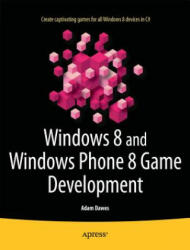 Windows 8 and Windows Phone 8 Game Development (2013)