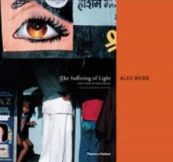 Suffering of Light - Alex Webb (2011)