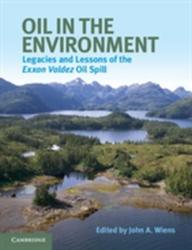 Oil in the Environment - Legacies and Lessons of the Exxon Valdez Oil Spill (2013)