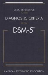 Desk Reference to the Diagnostic Criteria from DSM-5 (2013)