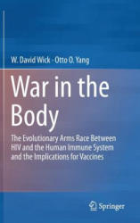 War in the Body: The Evolutionary Arms Race Between HIV and the Human Immune System and the Implications for Vaccines - The Evolutionary Arms Race Be (2013)