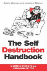 Self Destruction Handbook - 8 Simple Steps to an Unhealthier You (ISBN: 9780099585022)