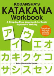 Kodansha's Katakana Workbook: A Step-By-Step Approach to Basic Japanese Writing, Paperback (2012)