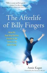 Afterlife of Billy Fingers - Annie Kagan (2013)