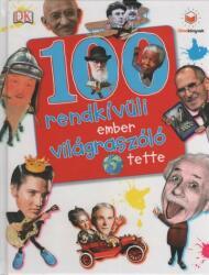 100 rendkívüli ember világraszóló tette (2013)