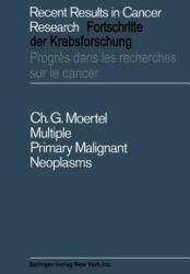 Multiple Primary Malignant Neoplasms - Their Incidence and Significance (ISBN: 9783642875670)