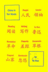 China in Ten Words - u Hua , Allan H. Barr (2013)