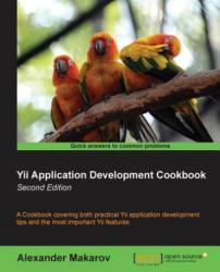Yii Application Development Cookbook - Alexander Makarov (2013)