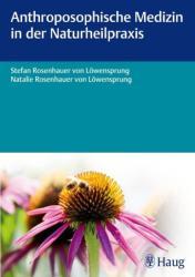 Anthroposophische Medizin in der Naturheilpraxis (2013)