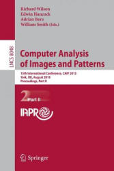 Computer Analysis of Images and Patterns. Pt. 2 - Richard Wilson, Edwin Hancock, Adrian Bors, William Smith (ISBN: 9783642402456)