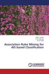 Association Rules Mining for Ais Based Classification - Aftab Yaseen, S. M. Zakariya, M. Q. Rafiq (2013)