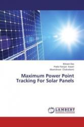 Maximum Power Point Tracking For Solar Panels - Bikram Das, Prabir Ranjan Kasari, Abanishwar Chakrabarti (2013)