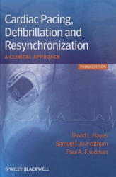 Cardiac Pacing, Defibrillation and Resynchronization - A Clinical Approach (2013)