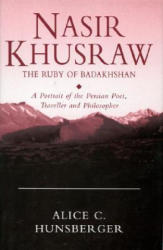 Nasir Khusraw, the Ruby of Badakhshan - A Portrait of the Persian Poet, Traveller and Philosopher (2003)
