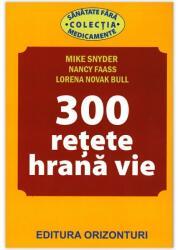 300 REȚETE HRANĂ VIE (2013)