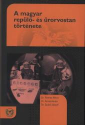 A magyar repülő- és űrorvostan története (2013)