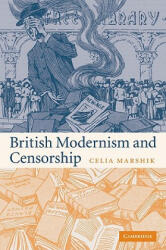 British Modernism and Censorship - Celia Marshik (2009)