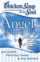 CSS: Angels Among Us - 101 Inspirational Stories of Miracles, Faith, and Answered Prayers (2013)
