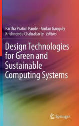 Design Technologies for Green and Sustainable Computing Systems (2013)