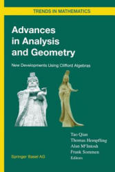 Advances in Analysis and Geometry - New Developments Using Clifford Algebras (2012)