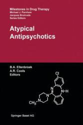 Atypical Antipsychotics - Bart A. Ellenbroek, Alexander R. Cools (2012)