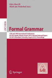 Formal Grammar - 17th and 18th International Conferences, FG 2012/2013, Opole, Poland, August 2012, Revised Selected Papers, Deusseldorf, Germany, Au (2013)