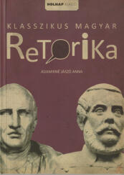Klasszikus magyar retorika (2013)