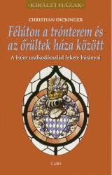Félúton a trónterem és az őrültek háza között (ISBN: 9789636896256)