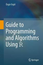 Guide to Programming and Algorithms Using R (2013)